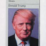 Hugh Mendes   Obituary: Donald Trump   2018   Giclée print on hahnemühle Photo Rag 308gsm (ed. 50)   33.9×23.7cm