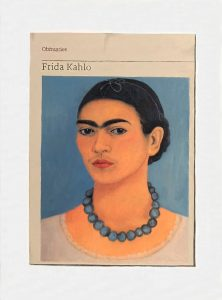 Hugh Mendes   Obituary: Frida Kahlo   2018   Oil on linen   40x30cm