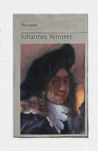 Hugh Mendes   Obituary: Johannes Vermeer   2018   Oil on linen   30x20cm