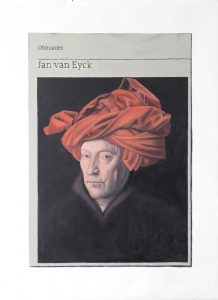 Hugh Mendes | Obituary: Jan van Eyck | 2019 | Oil on linen | 40x30cm