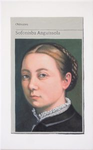 Hugh Mendes | Obituary: Sofonisba Anguissola | 2019 | Oil on linen | 40x25cm