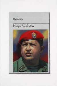 Hugh Mendes | Obituary: Hugo Chavez | 2013 | Oil on linen | 30x20cm