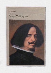 Hugh Mendes   Obituary: Diego Velázquez   2018   Oil on linen   35x25cm