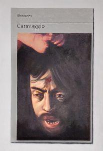 Hugh Mendes | Obituary: Caravaggio | 2021 | Oil on linen | 35x25cm